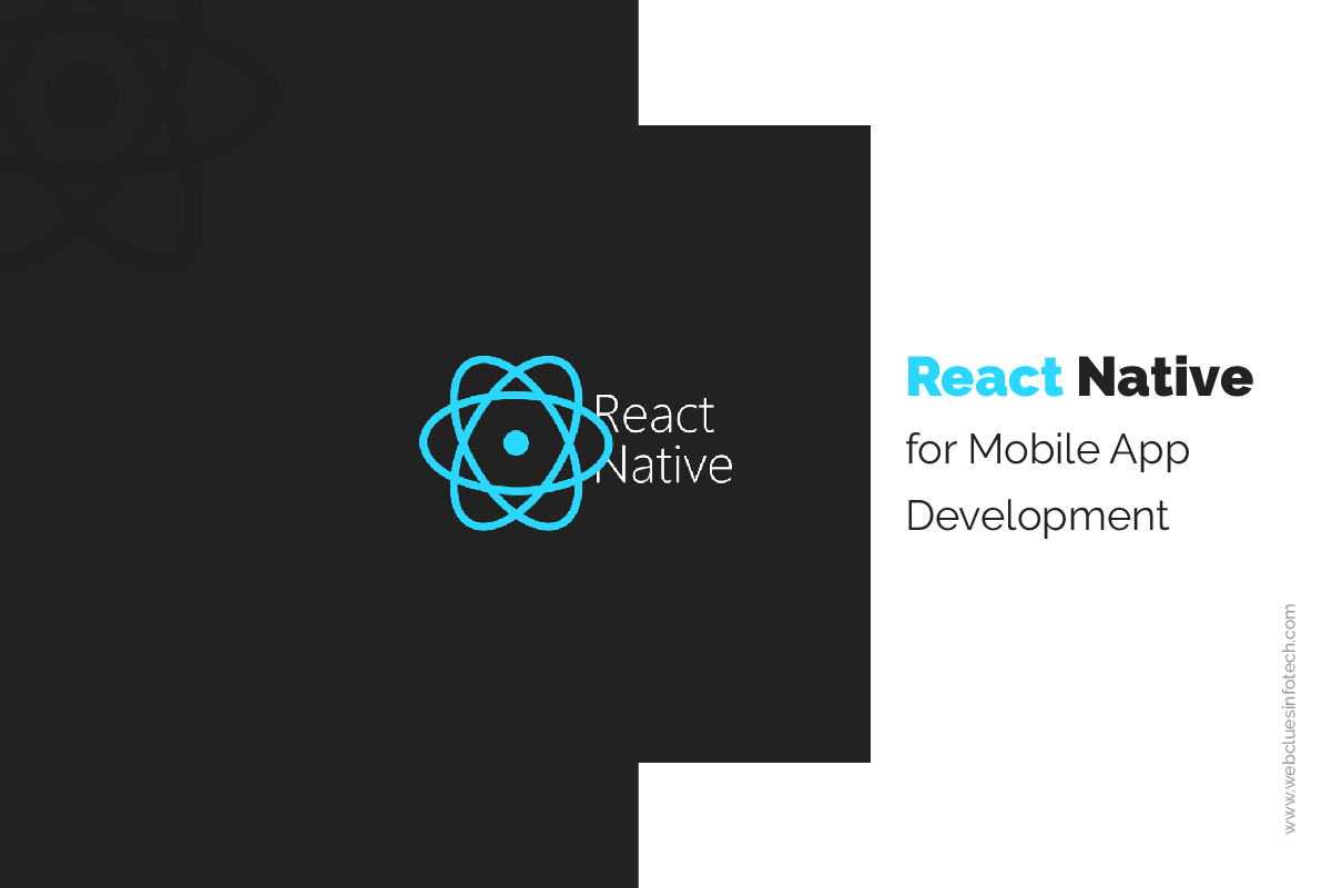 Benefits of React Native for Mobile App Development | WebClues Infotech